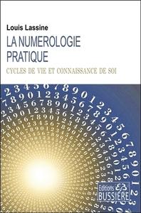 LA NUMEROLOGIE PRATIQUE - CYCLES DE VIE ET CONNAISSANCE DE SOI
