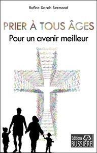 PRIER A TOUS AGES - POUR UN AVENIR MEILLEUR