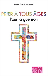 PRIER A TOUS AGES - POUR LA GUERISON