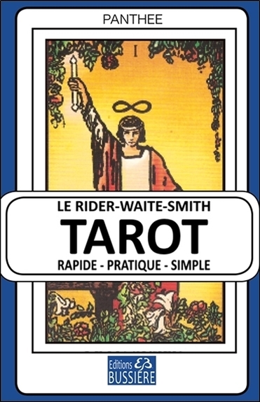 LE RIDER-WAITE-SMITH TAROT - RAPIDE - PRATIQUE - SIMPLE