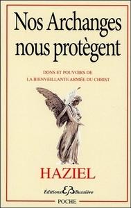 NOS ARCHANGES NOUS PROTEGENT - DONS ET POUVOIRS DE LA BIENVEILLANTE ARMEE DU CHRIST
