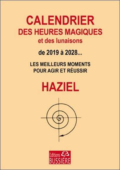 CALENDRIER DES HEURES MAGIQUES ET DES LUNAISONS DE 2019 A 2026... - LES MEILLEURS MOMENTS POUR AGIR