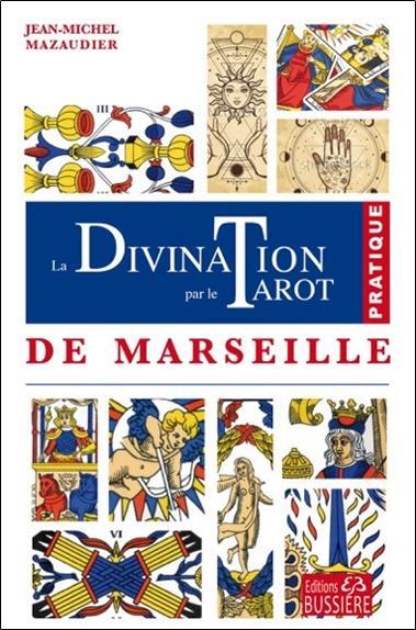 LA DIVINATION PAR LE TAROT DE MARSEILLE - PRATIQUE