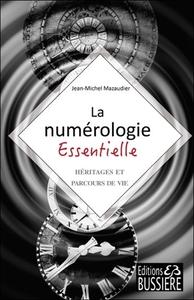 LA NUMEROLOGIE ESSENTIELLE - HERITAGES ET PARCOURS DE VIE