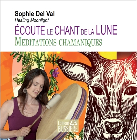 ECOUTE LE CHANT DE LA LUNE - MEDITATIONS CHAMANIQUES - LIVRE AUDIO MP3