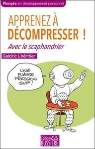 APPRENEZ A DECOMPRESSER ! AVEC LE SCAPHANDRIER