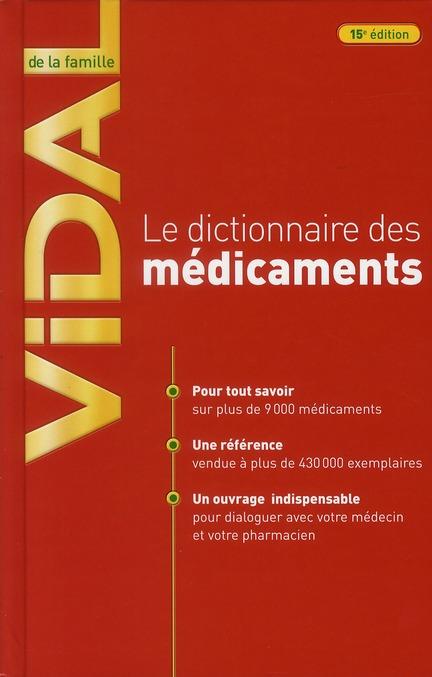 VIDAL DE LA FAMILLE LE DICTIONNAIRE DES MEDICAMENTS