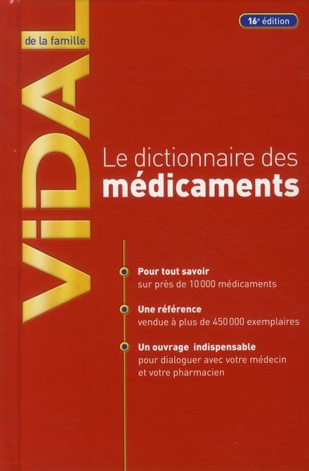 LE DICTIONNAIRE DES MEDICAMENTS VIDAL DE LA FAMILLE (16E ED)