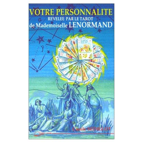 PERSONNALITE REVELEE PAR LA TAROT DE MELLE LENORMAN (VOTRE)