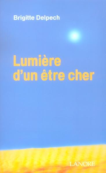 LUMIERE D'UN ETRE CHER