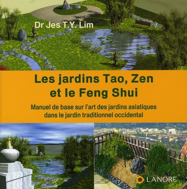 JARDINS TAO ZEN ET LE FENG SHUI (LES)