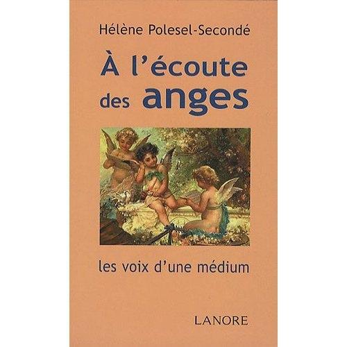 ECOUTE DES ANGES (A L')