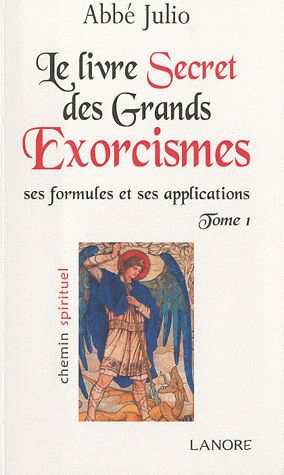 LIVRE SECRET DES GRANDS EXORCISMES (LE) TOME 1