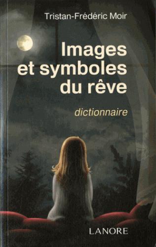 IMAGES ET SYMBOLES DU REVE