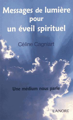 MESSAGES DE LUMIERE POUR UN EVEIL SPIRITUEL