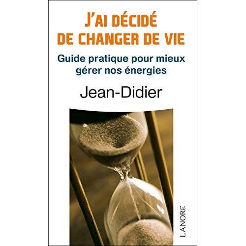J'AI DECIDE DE CHANGER DE VIE