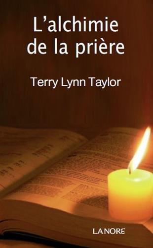 ALCHIMIE DE LA PRIERE (L')