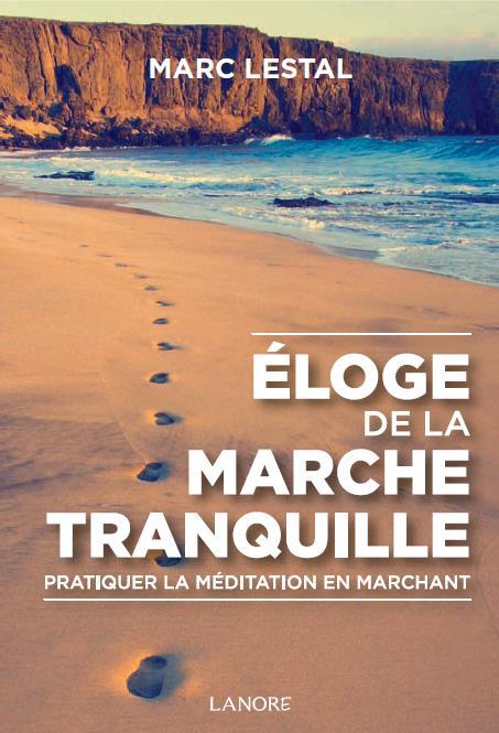 ELOGE DE LA MARCHE TRANQUILLE