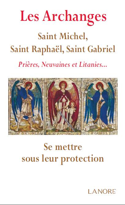 ARCHANGES : SAINT-MICHEL, SAINT RAPHAEL, SAINT GABRIEL