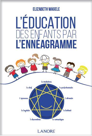 EDUCATION DES ENFANTS PAR L'ENNEAGRAMME (L')