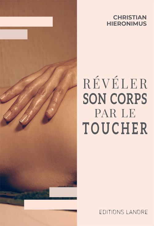 REVELER SON CORPS PAR LE TOUCHER