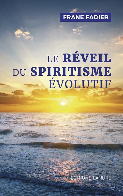 REVEIL DU SPIRITISME EVOLUTIF (LE)