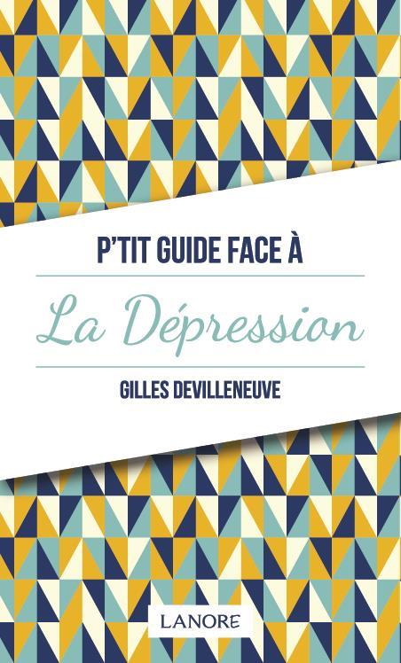 P'TIT GUIDE FACE A LA DEPRESSION