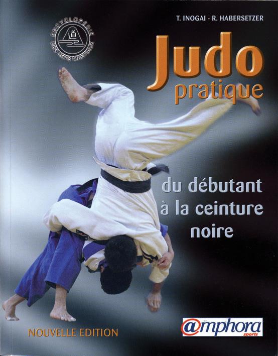 JUDO PRATIQUE, DU DEBUTANT A LA CEINTURE NOIRE