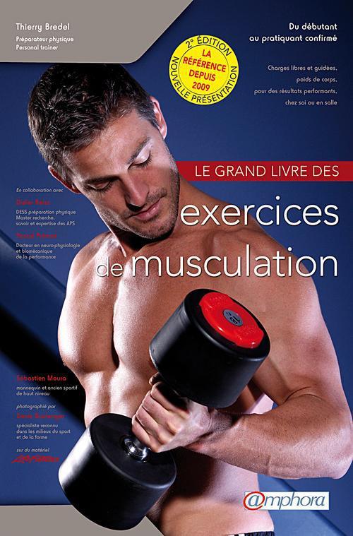 GRAND LIVRE DES EXERCICES DE MUSCULATION (LE) - DU DEBUTANT AU PRATIQUANT CONF