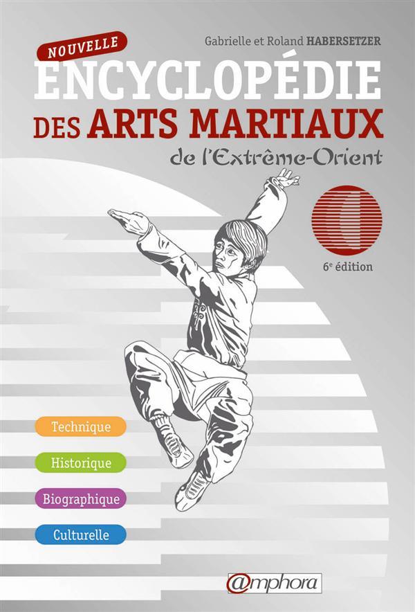 NOUVELLE ENCYCLOPEDIE DES ARTS MARTIAUX DE L'EXTREME-ORIENT 6 EDT - TECHNIQUE