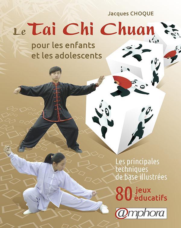 TAI CHI CHUAN POUR LES ENFANTS ET LES ADOLESCENTS (LE)