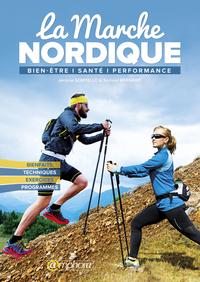 MARCHE NORDIQUE (LA) - BIEN-ETRE SANTE PERFORMANCE