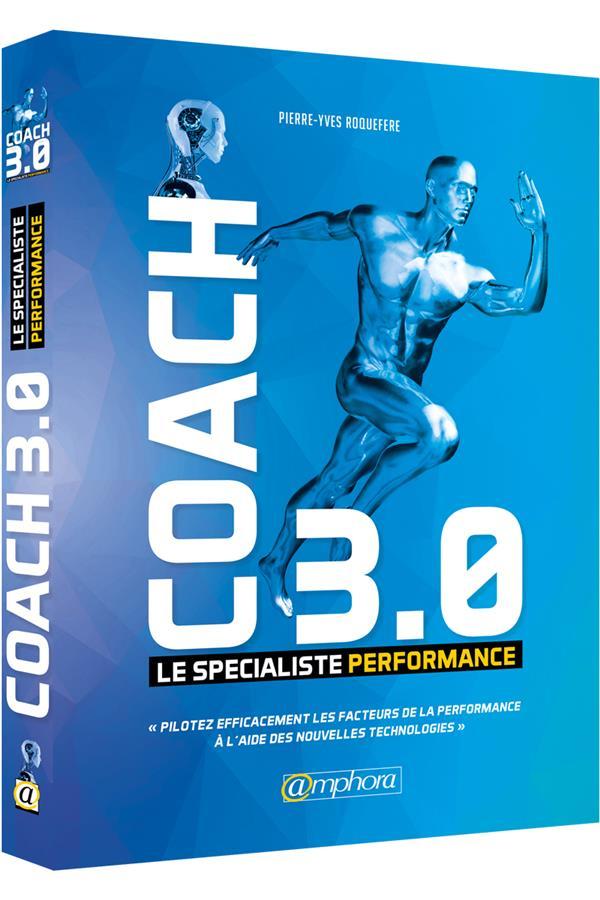 COACH 3.0 - LE SPECIALISTE PERFORMANCE - DEVELOPPEZ UN MANAGEMENT SPORTIF PERF