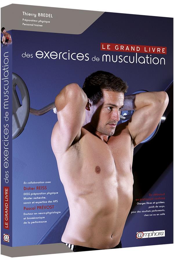 GRAND LIVRE DES EXERCICES DE MUSCULATION (LE) - FONDAMENTAUX ET PERFECTIONNE..