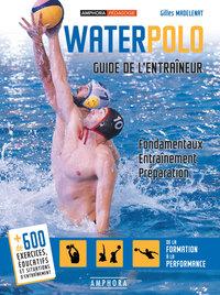 WATERPOLO GUIDE DE L'ENTRAINEUR FONDAMENTAUX ENTRAINEMENT PREPARATION