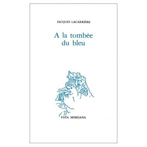 A LA TOMBEE DU BLEU