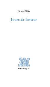 JOURS DE LENTEUR