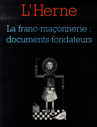 CAHIER LA FRANC-MACONNERIE : DOCUMENTS FONDATEURS N 62