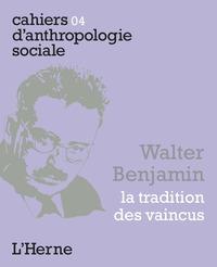 WALTER BENJAMIN - LA TRADITION DES VAINCUS