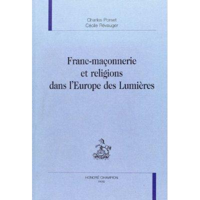 FRANC-MACONNERIE ET RELIGIONS DANS L'EUROPE DES LUMIERES.