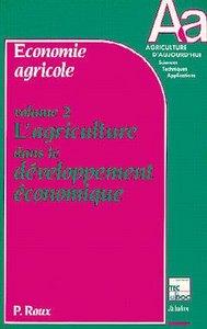 ECONOMIE AGRICOLE VOLUME 2 : L'AGRICULTURE DANS LE DEVELOPPEMENT ECONOMIQUE