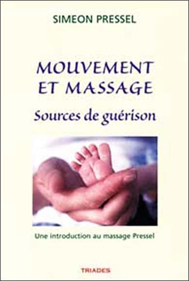 MOUVEMENT ET MASSAGE, SOURCES DE GUERISON