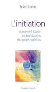 INITIATION, OU COMMENT ACQUERIR DES CONNAISSANCES