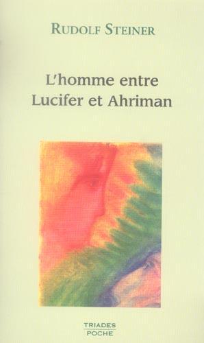 HOMME ENTRE LUCIFER ET AHRIMAN