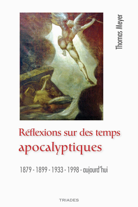 REFLEXIONS SUR DES TEMPS APOCALYPTIQUES