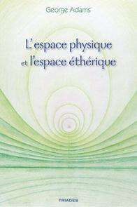 L'ESPACE PHYSIQUE ET L'ESPACE ETHERIQUE