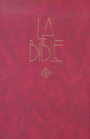 LA BIBLE  EN FRANCAIS COURANT AVEC DEUTEROCANONIQUE  SOUPLE VINYLE BORDEAU ORDRE HEBRAIQUE