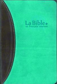 LA BIBLE EN FRANCAIS COURANT SOUPLE SIMILI TR OR TURQUOI