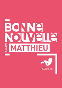 BONNE NOUVELLE SELON MATTHIEU