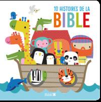 10 HISTOIRES DE LA BIBLE  POUR LES PLUS PETITS